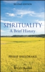 Image for Spirituality: A Brief History