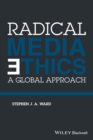 Image for Radical media ethics  : a global approach