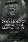 Image for A dictionary of zoo biology and animal management