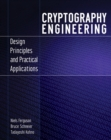 Image for Cryptography engineering: design principles and practical applications