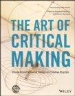 Image for The art of critical making  : Rhode Island School of Design on creative practice