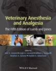 Image for Veterinary Anesthesia and Analgesia : The Fifth Edition of Lumb and Jones