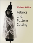 Image for Fabrics and pattern cutting: fabric, form and flat pattern cutting