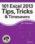 Image for John Walkenbach's 101 Excel  2013 tips, tricks & timesavers