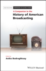 Image for A companion to the history of American broadcasting : 18