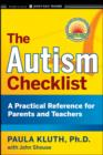 Image for The autism checklist: a practical reference for parents and teachers
