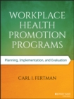 Image for Workplace health promotion programs: planning, implementation, and evaluation