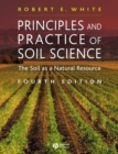 Image for Principles and practice of soil science: the soil as a natural resource