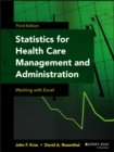 Image for Statistics for health care management and administration  : working with Excel