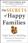 Image for The Secrets of Happy Families : Eight Keys to Building a Lifetime of Connection and Contentment