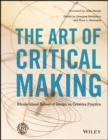 Image for The art of critical making: Rhode Island School of Design on creative practice