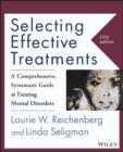Image for Selecting effective treatments  : a comprehensive, systematic guide to treating mental disorders