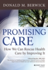 Image for Promising care  : how we can rescue health care by improving it