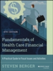 Image for Fundamentals of health care financial management  : a practical guide to fiscal issues and activities