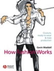 Image for How fashion works: couture, ready-to-wear and mass production
