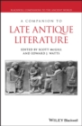 Image for A companion to late antique literature