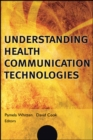 Image for Understanding Health Communication Technologies
