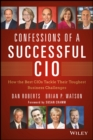 Image for Confessions of a successful CIO: how the best CIOs tackle their toughest business challenges