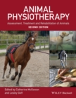 Image for Animal physiotherapy  : assessment, treatment and rehabilitation of animals