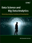 Image for Data science and big data analytics  : discovering, analyzing, visualizing and presenting data