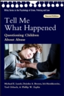 Image for Tell me what happened: questioning children about abuse