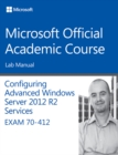 Image for Configuring advanced Windows server 2012 R2 services, exam 70-412: Lab manual