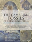 Image for The Cambrian fossils of Chengjiang, China  : the flowering of early animal life