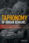 Image for Taphonomy of human remains  : forensic analysis of the dead and the depositional environment