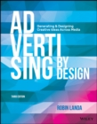 Image for Advertising by design  : generating and designing creative ideas across media