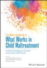 Image for The Wiley Handbook of What Works in Child Maltreatment : An Evidence-Based Approach to Assessment and Intervention in Child Protection