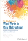 Image for The Wiley handbook of what works in child maltreatment: an evidence-based approach to assessment and intervention in child protection