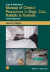 Image for Crow and Walshaw's Manual of Clinical Procedures in Dogs, Cats, Rabbits and Rodents