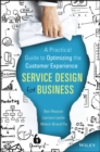 Image for Service design for business: a practical guide to optimizing the customer experience