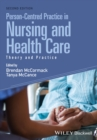 Image for Person-centred practice in nursing and health care  : theory and practice