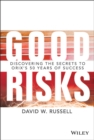 Image for Good risks  : discovering the secrets to ORIX's 50 years of success