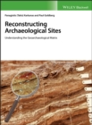 Image for Reconstructing archaeological sites: understanding the geoarchaeological matrix