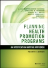 Image for Planning health promotion programs  : an intervention mapping approach