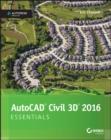 Image for AutoCAD Civil 3D 2016 Essentials : Autodesk Official Press