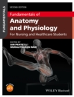 Image for Fundamentals of Anatomy and Physiology: For Nursing and Healthcare Students