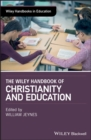 Image for The Wiley handbook of Christianity and education