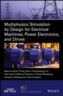 Image for Multiphysics simulation by design for electrical machines, power electronics and drives