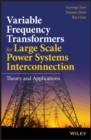 Image for Variable frequency transformers for large scale power systems: theory and applications