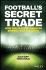 Image for Football's secret trade  : how the player transfer market was infiltrated