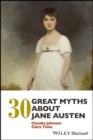 Image for 30 great myths about Jane Austen