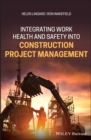 Image for Integrating work health and safety into construction project management