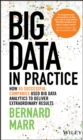 Image for Big data in practice  : how 45 successful companies used big data analytics to deliver extraordinary results
