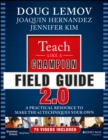 Image for Teach like a champion field guide 2.0  : a practical resource to make the 62 techniques your own