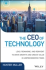 Image for The CEO of technology: how 21st century CIOS leverage innovation to drive revenue and value in competitive markets