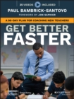 Image for Get better faster  : a 90-day plan for developing new teachers