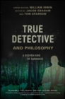 Image for True detective and philosophy: a deeper kind of darkness